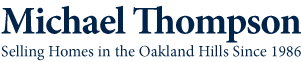 Michael Thompson, Realtor, Golden Gate Sotheby's International Realty. Selling Homes in the Oakland Hills Since 1986